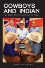 Cowboys and Indian: The Great British Hospital of Texas Cover Image