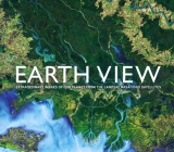 Earth View: Extraordinary Images of Our Planet from the Landsat Nasa/Usgs Satellites Cover Image