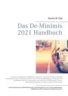 Das De-Minimis 2021 Handbuch: Hunderte, aktuelle exemplarische Maßnahmen für die De-Minimis Förderperiode 2021, thematisch sortiert von Arbeitsschut Cover Image