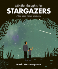 Mindful Thoughts for Stargazers: Find your inner universe Cover Image