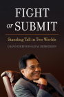 Fight or Submit: Standing Tall in Two Worlds Cover Image