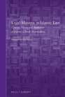 Legal Maxims in Islamic Law: Concept, History and Application of Axioms of Juristic Accumulation (Brill's Arab and Islamic Laws #15) Cover Image