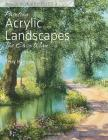 Painting Acrylic Landscapes the Easy Way: Brush with Acrylics 2 Cover Image