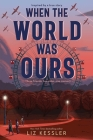 When the World Was Ours Cover Image