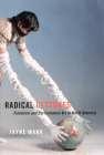 Radical Gestures: Feminism and Performance Art in North America Cover Image