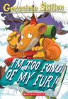 I'm Too Fond of My Fur! (Geronimo Stilton #4) Cover Image