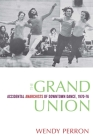 The Grand Union: Accidental Anarchists of Downtown Dance, 1970-1976 Cover Image