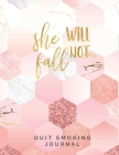 She Will Not Fall Quit Smoking Journal: Quit Smoking Journal Planner and Coloring Book to Keep Track of your Quitting Journey, Goals and Progress for Cover Image