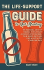The Life-Support Guide to Quit Drinking: The Incredible One-Step Formula to Help Heavy Alcoholics Stop Cravings, Calm Nerves and Clean Liver in Just a Cover Image