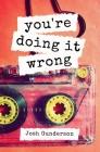 You're Doing It Wrong: A Mixtape Memoir Cover Image