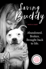 Saving Buddy: Abandoned. Broken. Brought back to life. Cover Image