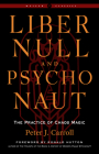 Liber Null & Psychonaut: The Practice of Chaos Magic (Revised and Expanded Edition) (Weiser Classics Series) Cover Image