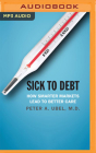 Sick to Debt: How Smarter Markets Lead to Better Care Cover Image