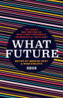 What Future 2018: The Year's Best Writing on What's Next for People, Technology & the Planet Cover Image
