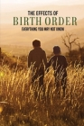 The Effects Of Birth Order: Everything You May Not Know: Birth Order Examples Cover Image