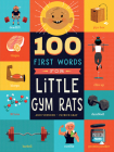 100 First Words for Little Gym Rats Cover Image