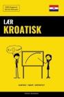 Lær Kroatisk - Hurtigt / Nemt / Effektivt: 2000 Nøgleord Cover Image
