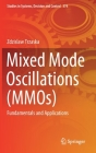 Mixed Mode Oscillations (Mmos): Fundamentals and Applications (Studies in Systems #374) Cover Image