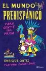 El Mundo Prehispánico Para Gente Con Prisa Cover Image