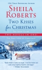 Two Kisses for Christmas: A 2-in-1 Christmas Collection Cover Image