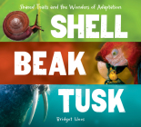 Shell, Beak, Tusk: Shared Traits and the Wonders of Adaptation Cover Image