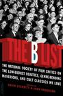 The B List: The National Society of Film Critics on  the Low-Budget Beauties, Genre-Bending Mavericks, and Cult Classics We Love Cover Image