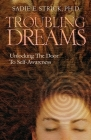 Troubling Dreams: Unlocking the Door to Self-Awareness Cover Image