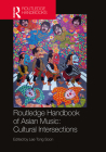 Routledge Handbook of Asian Music: Cultural Intersections Cover Image