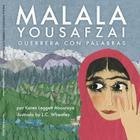 Malala Yousafzai: Guerrera Con Palabras Cover Image