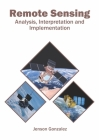 Remote Sensing: Analysis, Interpretation and Implementation Cover Image