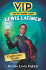 VIP: Lewis Latimer: Engineering Wizard Cover Image