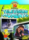 Television Moments (Ultimate 10 (Library)) Cover Image