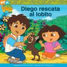 Diego rescata al lobito (Diego's Wolf Pup Rescue) Cover Image