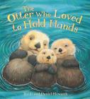 Storytime: The Otter Who Loved to Hold Hands Cover Image