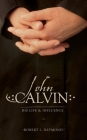 John Calvin: His Life and Influence Cover Image