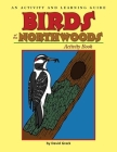 Birds of the Northwoods Activity Book: A Coloring and Learning Guide (Color and Learn) Cover Image