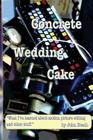 Concrete Wedding Cake: what I have learned about motion picture editing and other stuff Cover Image