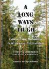 A Long Ways to Go; Lowell Guy Robinson & Robinson Enterprises Cover Image