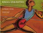 Wilma Unlimited: How Wilma Rudolph Became the World's Fastest Woman Cover Image