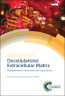 Decellularized Extracellular Matrix: Characterization, Fabrication and Applications Cover Image