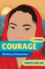 Courage: My Story of Persecution (I, Witness) Cover Image