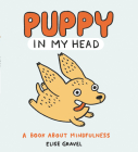 Puppy in My Head: A Book About Mindfulness Cover Image