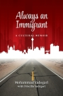 Always an Immigrant: A Cultural Memoir Cover Image