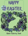 Happy Easter Coloring Book for Adults - 30 Beautiful Pages to Color for Relaxation and Fun Cover Image
