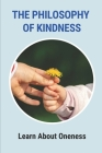 The Philosophy Of Kindness: Learn About Oneness: Customs Of The Culture Cover Image