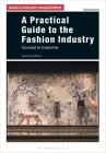 A Practical Guide to the Fashion Industry: Concept to Customer (Basics Fashion Management) Cover Image