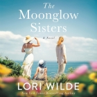 The Moonglow Sisters Lib/E Cover Image