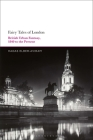 Fairy Tales of London: British Urban Fantasy, 1840 to the Present Cover Image