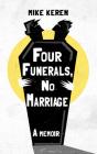 Four Funerals, No Marriage: A Memoir Cover Image