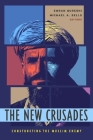 The New Crusades: Constructing the Muslim Enemy Cover Image